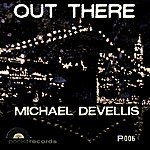 Michael DeVellis Out There