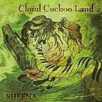Sheena Cloud Cuckoo Land