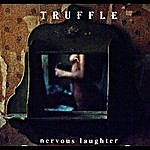 Truffle Nervous Laughter