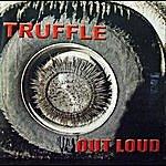 Truffle Out Loud