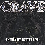 Grave Extremely Rotten Live (Live)