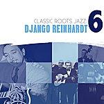 Django Reinhardt Classic Roots Jazz: Django Reinhardt Vol. 6