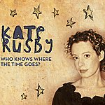 Kate Rusby Who Knows Where The Time Goes?