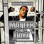 Daz Dillinger Matter Of Dayz