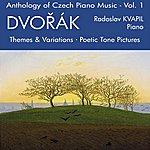 Radoslav Kvapil Anthology Of Czech Piano Music Vol. 1 - Dvorák