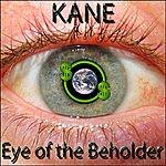 Kane Eye Of The Beholder