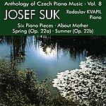 Radoslav Kvapil Anthology Of Czech Piano Music Vol. 8 - Suk