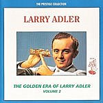 Larry Adler The Golden Era Of Larry Adler - Volume 2