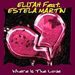 Elijah Where Is The Love