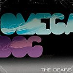 The Dears Omega Dog - Single