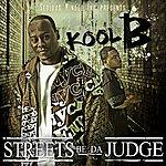 Kool B. Streets Be Da Judge: Reloaded