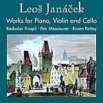 Radoslav Kvapil Janácek: Works For Piano, Violin & Cello