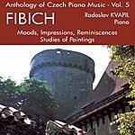 Radoslav Kvapil Anthology Of Czech Piano Music Vol. 5 - Fibich