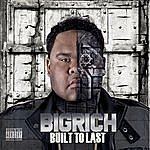 Big Rich Built To Last