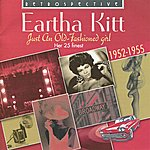 Eartha Kitt Eartha Kitt. Just An Old-Fashioned Girl - Her 25 Finest 1952-1955