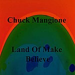 Chuck Mangione Land Of Make Believe