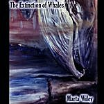 Marta Wiley The Extinction Of Whales