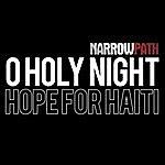 Narrow Path O Holy Night (Hope For Haiti)