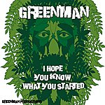 Green Man I Hope You Know What You Started - Single
