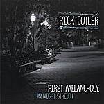 Rick Cutler First Melancholy, Then The Night Stretch