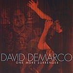 David DeMarco One More Surrender