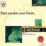 Annie Challan Naderman : Sept Sonates Pour Harpe