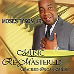 Moses Tyson Jr. Music (Re-Mastered)