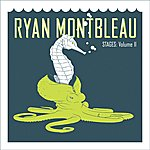 Ryan Montbleau Stages: Volume II
