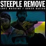 Steeple Remove Love Machine / Gonzo Gazing