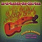 Stephen Bennett In-A-Gadda-Da-Stephen