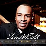 Tim White I'm Trusting