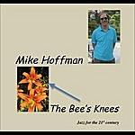 Mike Hoffman The Bee's Knees