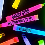 Danny Byrd We Can Have It All