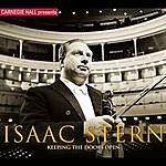 Isaac Stern Carnegie Hall Presents Isaac Stern: Keeping The Doors Open