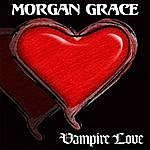 Morgan Grace Vampire Love