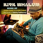 Kirk Whalum More Of Everything Is Everything - Ep