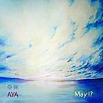 Aya May I?