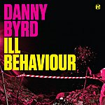 Danny Byrd ILL Behaviour