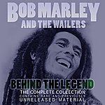 The Wailers Bob Marley - Behind The Legend - The Complete Collection