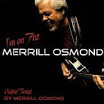 Merrill Osmond I'm On Fire
