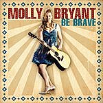 Molly Bryant Be Brave