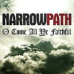 Narrow Path O Come All Ye Faithful