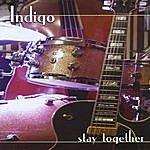 Indigo Stay Together