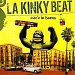La Kinky Beat Made In Barna
