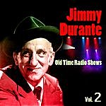 Jimmy Durante Old Time Radio Shows Vol. 2