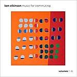 Ken Elkinson Music For Commuting, Vols. 1-6