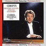 Gabriel Tacchino Chopin : 24 Préludes Ballade Fantaisie Scherzo