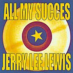 Jerry Lee Lewis All My Succes