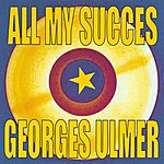Georges Ulmer All My Succes