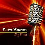 Porter Wagoner Big Wind